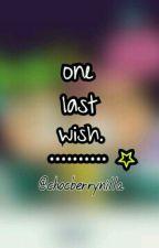One Last Wish by pooferwoofer