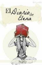 El Diario De Elena  by PrettyWriters01