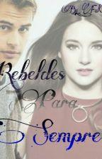 Rebeldes Para Sempre  by _FulAnna_