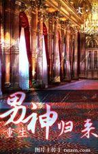 Nam thần quy lai - Huyền by xavien2014