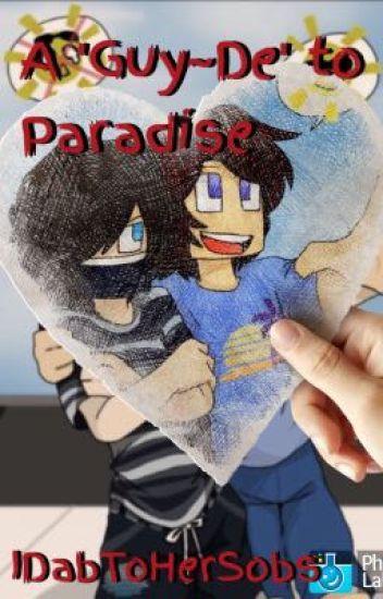 A 'Guy~De' to Paradise~ a Guy~De x Zane Fanfiction
