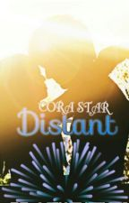 DISTANT by CoraStar_