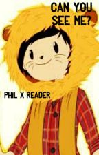 Can You See Me? [AmazingPhil X Reader] by Cookie_Crumblez