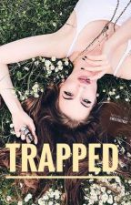 TRAPPED (COMPLETED) by SweetKitkat