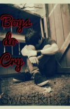 BOYS DO CRY [5 Chapters Only] by SweetKitkat