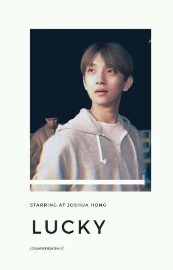 [S2 #1] Lucky ❥ Joshua Hong; Private✔