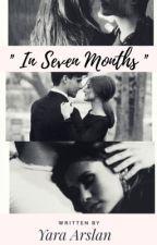 In Seven Months (#2) [NOT EDITED] by pumpkinyara