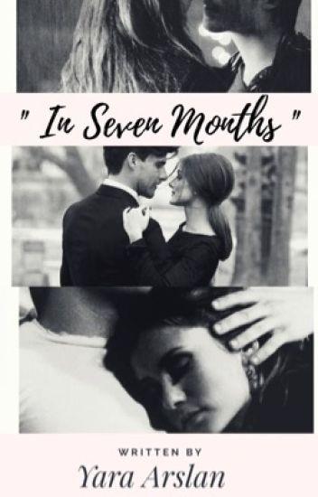 In Seven Months