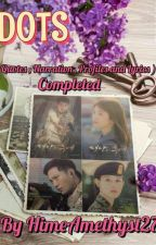 DOTS Quotes , Narration Profiles And Lyrics. 《 COMPLETED 》 by HimeAmethyst27