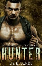 Hunter: Hell Reapers MC - A Bad Boy Biker Romance by LizLorde