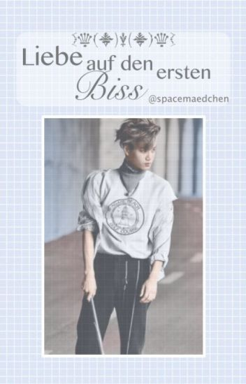 Liebe auf den ersten Biss|EXO FF[Beendet]