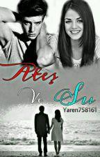 ATEŞ ve SU by yaren758161