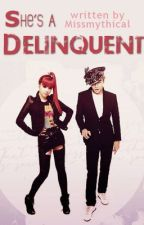 She's a Delinquent. ★ by Missmythical