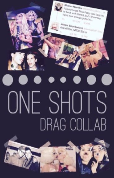 Drag Collab •One Shots•