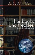Her Books and Freckles | A Scorose Fanfiction by misshermione212