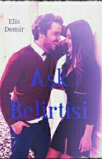 Aşk Belirtisi  by DemirElis