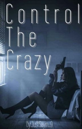 Control The Crazy  by JustSayin_9