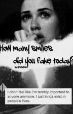 How Many Smiles Did You Fake Today? ✔ by LifeIsLife69