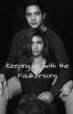 Keeping up with the Faulkersons by denissetenorio