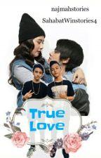 True Love by SahabatWinstories4
