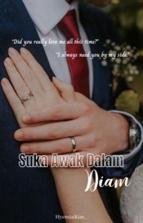 Suka Awak Dalam Diam 😶 by Dyanaaaaa_