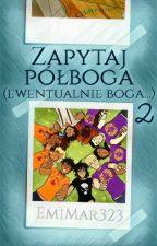 Zapytaj Półboga (ewentualnie boga...) 2 by EmiMar323