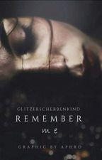 Remember Me by glitzerscherbenkind