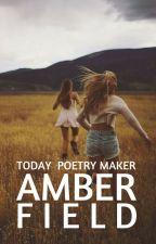 Amberfield by todaypoetrymaker