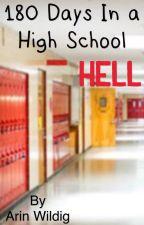 180 Days in a High school Hell by Wildig1388