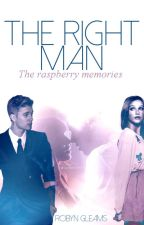 The Right Man 2 - the raspberry memories by RobynGleams