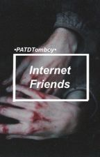 Internet Friends: A Peterick Fanfiction  by PATDTomboy