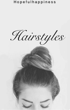 Hairstyles by Hopefulhappiness
