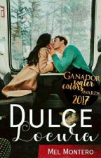 Dulce Locura by MelinaMontero