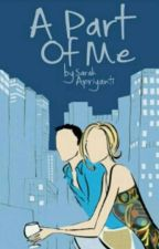 A Part Of Me [Sequel Of TSBYAL] by heyho-