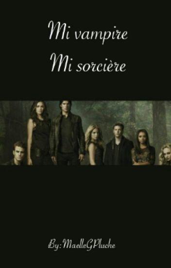 Mi Vampire Mi Sorcière (tome 1)