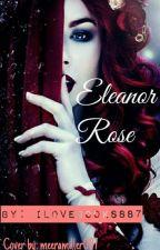 Eleanor Rose by ilovebooks887