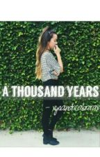 A Thousand Years by xyoandricabrerax