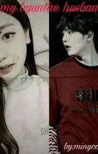 My Byuntae Husband (Complete)  by minyoongijia