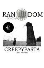 Random Creepypasta  by aryaprawira