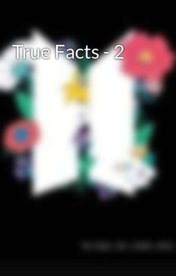 True Facts - 2