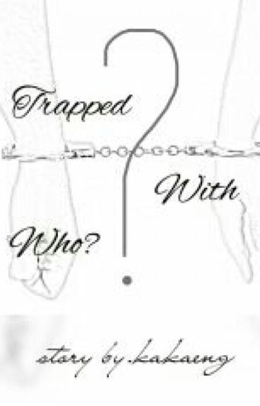 Trapped With Who?