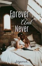 Forever and Never by _fatzpatrick_