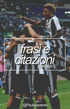 Frasi e Citazioni Juventus FC by Paulosaveme