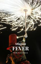 fever | minjoon by TRBLFLUENZA