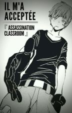 Il M'a Acceptée 『 Assassination Classroom 』 by yvetfs