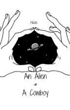 An Alien & A Cowboy (MxM) by MadameHaze