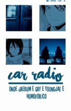 Car Radio  • 2jae • by MinhyukDasDrogas