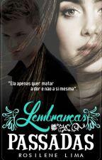Lembranças Passadas  by MariaRosileneLima