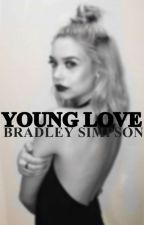 Young love || Bradley Simpson. by xxMrsBallxx