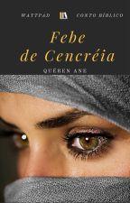 Febe de Cencréia by querenane